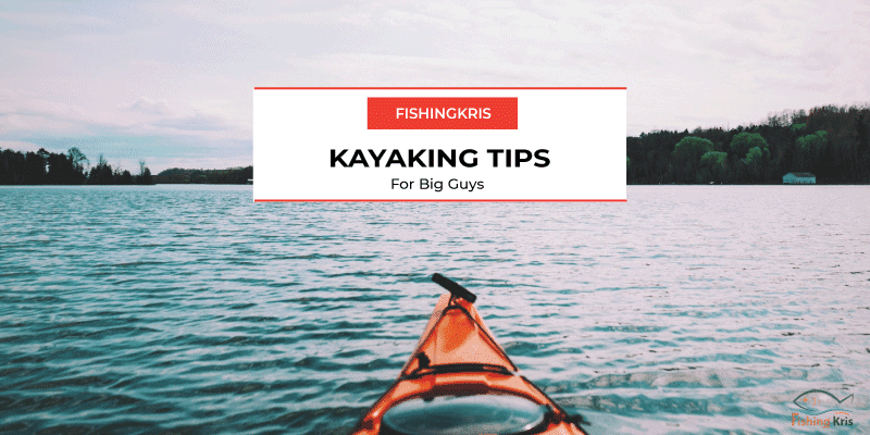 Kayaking-Tips-for-Big-Guys