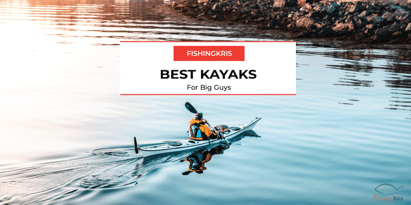 best-kayaks - kayaks for big guys