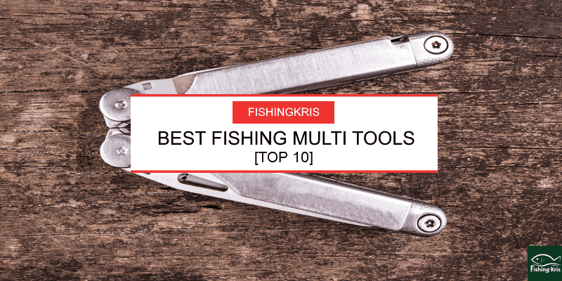 Top 10 Fishing Multi Tools