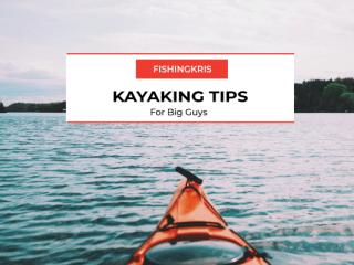 Kayaking-Tips-for-Big-Guys